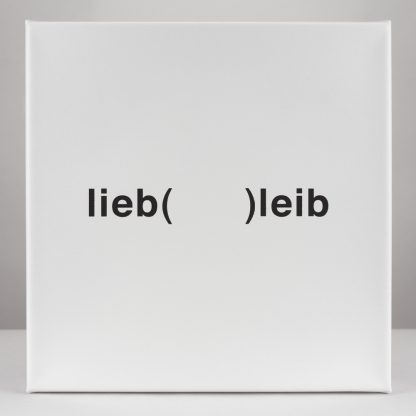 Eugen Gomringer, (1925), lieb(  )leib, 1970/2016.